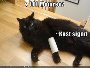 ♥ LOL Memreez ~Kast signd