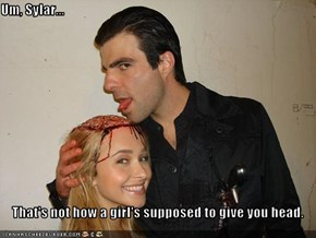 Um, Sylar...  That's not how a girl's supposed to give you head.