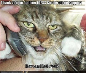 Thank you for calling IDEXX Cornerstone support  How can I help you?