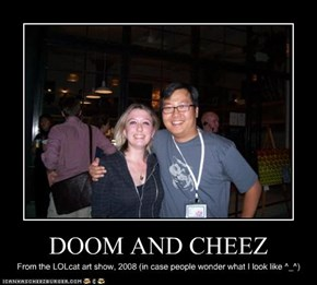 DOOM AND CHEEZ