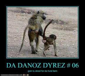 DA DANOZ DYREZ # 06