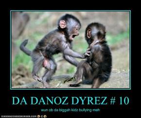 DA DANOZ DYREZ # 10