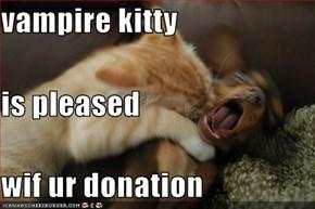 vampire kitty is pleased  wif ur donation