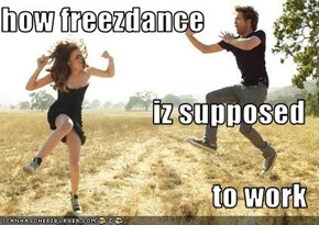 how freezdance iz supposed to work