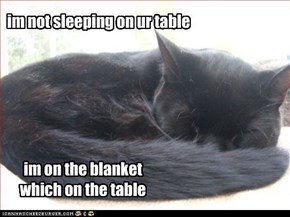 im not sleeping on ur table