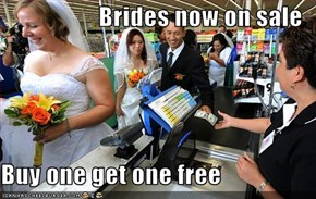 Brides now on sale  Buy one get one free