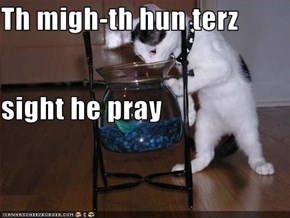 Th migh-th hun terz  sight he pray
