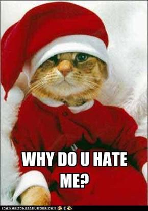 WHY DO U HATE ME?