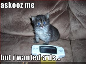 askooz me  but i wanted a ds...