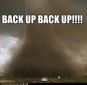 BACK UP BACK UP!!!!