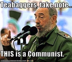 Teabaggers, take note...  THIS is a Communist.