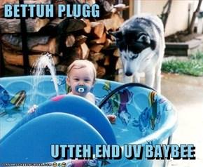 BETTUH PLUGG  UTTEH END UV BAYBEE