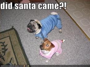 did santa came?!