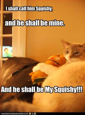 I shall call him Squishy,