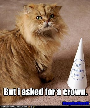 But i asked for a crown.