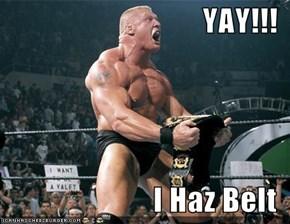 YAY!!!  I Haz Belt