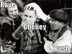 Rove Cheney Bush