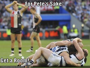 For Pete's Sake-  Get a Room!