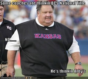 Some coaches are thinkin BCS National Title .....NO....... He's thinkin Arby's