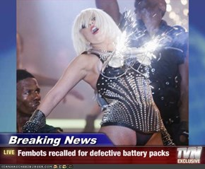 Breaking News - Fembots recalled for defective battery packs