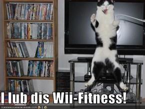 I lub dis Wii-Fitness!