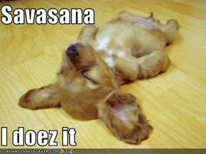 Savasana  I doez it
