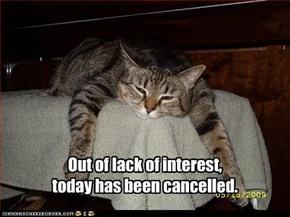 Out of lack of interest, today has been cancelled.