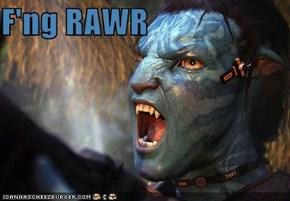 F'ng RAWR