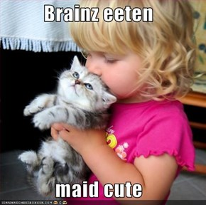 Brainz eeten  maid cute