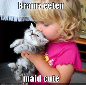 Brainz eeten  maid cute