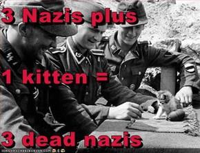 3 Nazis plus 1 kitten = 3 dead nazis