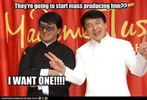 They're going to start mass producing him??