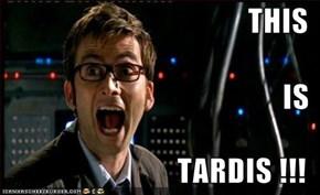 THIS IS  TARDIS !!!