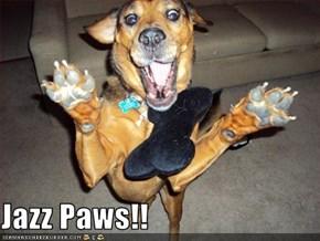 Jazz Paws!!