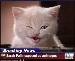 Breaking News - Sarah Palin exposed as animagus