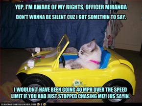 YEP, I'M AWARE OF MY RIGHTS, OFFICER MIRANDA