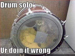 Drum solo  Ur doin it wrong