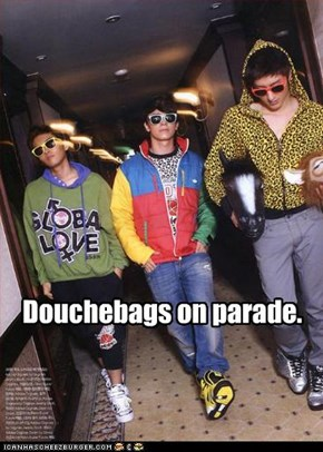 Douchebags on parade.