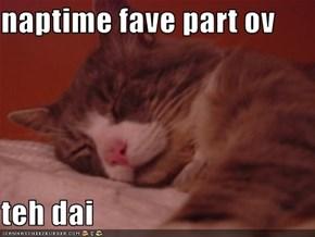 naptime fave part ov   teh dai