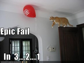 Epic Fail   In  3....2....1