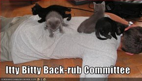 Itty Bitty Back-rub Committee