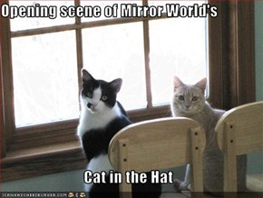 Opening scene of Mirror World's  Cat in the Hat