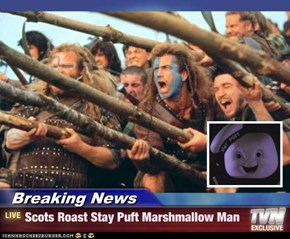 Breaking News  - Scots Roast Stay Puft Marshmallow Man