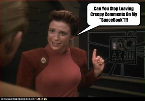 "Can You Stop Leaving Creepy Comments On My ""SpaceBook""!!!"