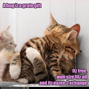 A hug iz a grate gift