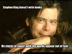 Stephen King doesn't write books.