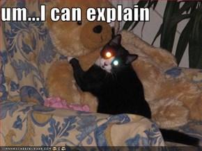 um...I can explain