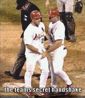 ...the teams secret handshake