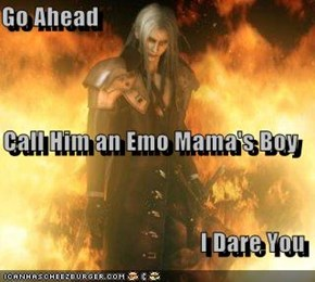 Go Ahead Call Him an Emo Mama's Boy I Dare You