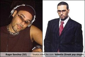 Roger Sanchez (DJ) Totally Looks Like Valantis (Greek pop singer)